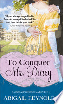 To Conquer Mr  Darcy