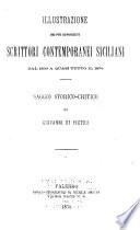Illustrazione dei pi   conosciuti scrittori contemporanei siciliani dal 1830 a quasi tutto il 1876