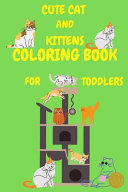 Cute Cat and Kittens Coloring Book for Toddlers