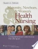Maternity, Newborn, and Women's Health Nursing