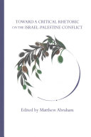 Toward a Critical Rhetoric on the Israel Palestine Conflict