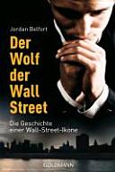 Der Wolf der Wall Street  Die Geschichte einer Wall Street Ikone