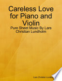 Careless Love for Piano and Violin   Pure Sheet Music By Lars Christian Lundholm