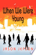 When We Were Young Humorous Fictional Narrative Following The Life Of Jonah