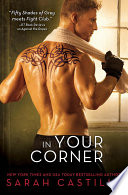 In Your Corner : i won't be able to control myself. i've...