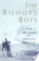 The Bishop S Boys A Life Of Wilbur And Orville Wright