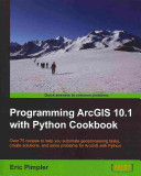 Programming Arcgis 10 1 With Python Cookbook