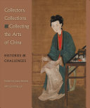 Collectors Collections Collecting The Arts Of China