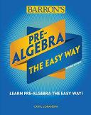 Pre Algebra The Easy Way