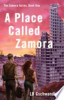 A Place Called Zamora Book PDF