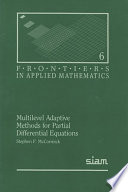 Multilevel Adaptive Methods for Partial Differential Equations