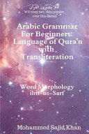 Arabic Grammar For Beginners: Language of Qura'n with Transliteration