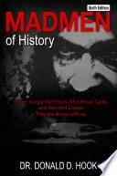Madmen of History  Sixth Edition