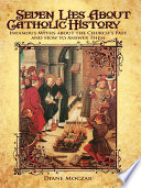 Book Seven Lies about Catholic History