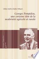 Georges Pompidou Une Certaine Id E De La Modernit Agricole Et Rurale