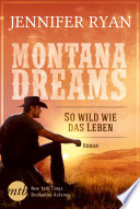 Montana Dreams   So wild wie das Leben