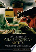 Encyclopedia of Asian American Artists Artist S Work And Also Features Basic Information Including