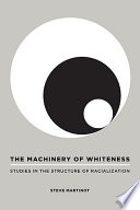 The Machinery of Whiteness