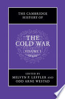 The Cambridge History of the Cold War  Volume 1  Origins