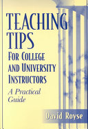 Teaching Tips for College and University Instructors