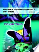 Contribute To Working Effectively With Others book