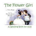 The Flower Girl  A Wedding Book for Kids