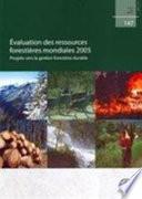 Evaluation des ressources foresti  res mondiales 2005