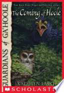 Guardians of Ga'Hoole #10: The Coming of Hoole by Kathryn Lasky