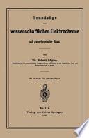 Grundzüge der wissenschaftlichen Elektrochemie auf experimenteller Basis