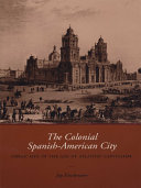 The Colonial Spanish-American City