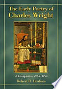 The Early Poetry of Charles Wright