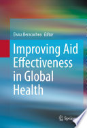 Improving Aid Effectiveness in Global Health To Define Effectiveness In Aid Delivery And Offer