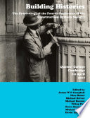 Building Histories: the Proceedings of the Fourth Annual Construction History Society Conference