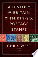 A History of Britain in Thirty six Postage Stamps