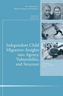 Independent Child Migrations: Insights into Agency, Vulnerability, and Structure