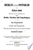 Berlin und Potsdam im Jahre 1860. Neuester Führer durch Berlin, etc