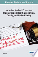 Impact Of Medical Errors And Malpractice On Health Economics Quality And Patient Safety