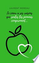 Le c  ur a ses raisons que seules les pommes comprennent
