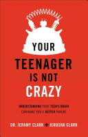 Your Teenager's Not Crazy
