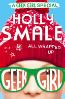 All Wrapped Up (Geek Girl Special, Book 1) : story!...
