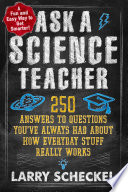 Ask a Science Teacher  how Everyday Stuff Really Works
