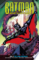Batman Beyond Vol. 3: The Long Payback The Bat Is His To