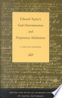 Edward Taylor s Gods Determinations and Preparatory Meditations