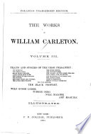 The Works of William Carleton  Traits and stories of the Irish peasantry  The black prophet  Wild Goose lodge  Tubber Derf  Neal Malone  Art Maguire