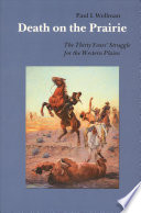 Death on the Prairie Of The Indian Wars On The Western Plains