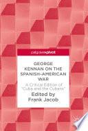 George Kennan on the Spanish American War