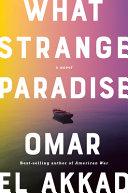 What Strange Paradise: A Novel