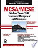MCSA   MCSE  Windows Server 2003 Environment Management and Maintenance Study Guide
