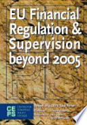 EU Financial Regulation and Supervision Beyond 2005
