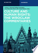 Culture and Human Rights  The Wroclaw Commentaries
